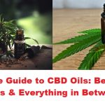 Definitive Guide to CBD Oils: Dangers & Addiction