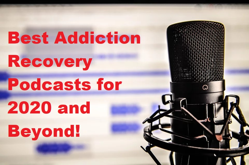 best-addiction-recovery-podcasts-2020-beyond